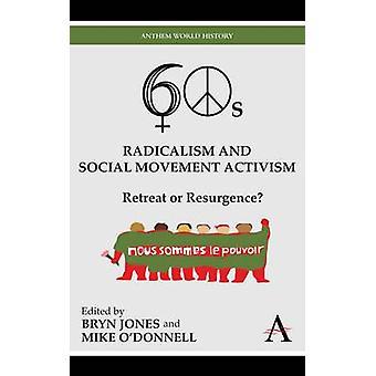 الستينات الراديكالية وتراجع النشاط حركة اجتماعية أو تجدد ببرين جونز &