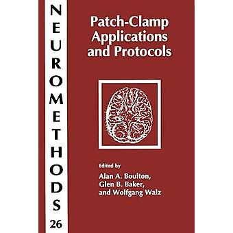 PatchClamp Anwendungen und Protokolle von Boulton & Alan A.