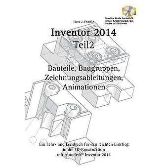 Autodesk Inventor 2014 Teil 2 by Engelke & Hans J.