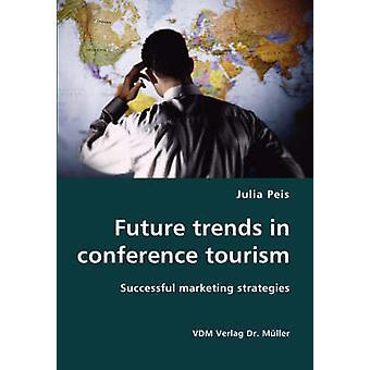 Tendencias futuras en turismo de conferencias por Julia & Peis