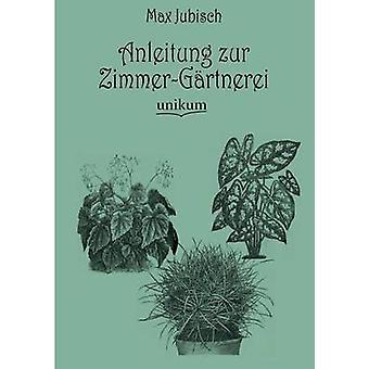 Anleitung zur ZimmerGrtnerei de Jubisch & Max