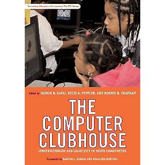 The Computer Clubhouse - Constructionism and Creativity in Youth Commu