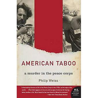 American Taboo - A Murder in the Peace Corps by Philip Weiss - 9780060