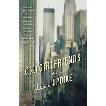 Old Girlfriends - Stories by David Updike - 9780312550028 Book