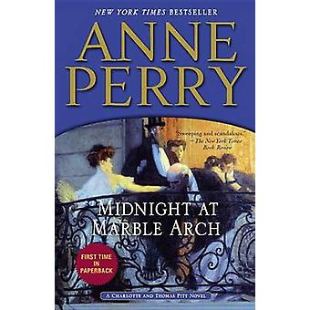 Midnight at Marble Arch by Anne Perry - 9780345536686 Book