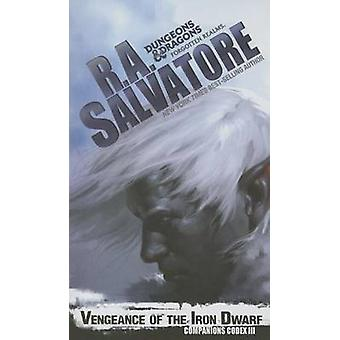 Vengeance of the Iron Dwarf by R A Salvatore - 9780786965724 Book
