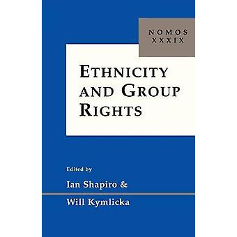 Ethnicity and Group Rights by Ian Shapiro - Will Kymlicka - 978081479