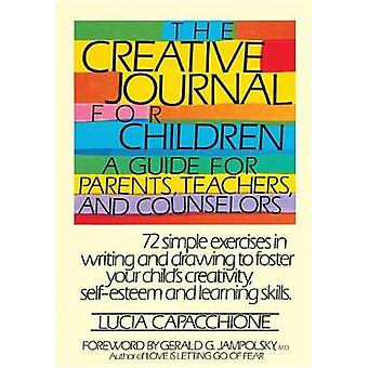 The Creative Journal for Children - A Guide for Parents - Teachers - a