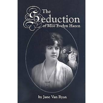 The Seduction of Miss Evelyn Hazen by Jane Van Ryan - 9780978563707 B