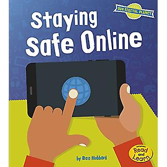 Staying Safe Online (Our Digital Planet) by Ben Hubbard - 97814846360