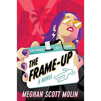The Frame-Up by Meghan Scott Molin - 9781503904194 Book