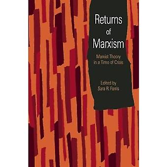 Returns of Marxism - Marxist Theory in a Time of Crisis by Sara R. Far
