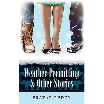 Weather Permitting & Other Stories by Pratap Reddy - 9781771830560 Bo
