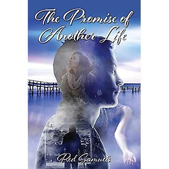 The Promise of Another Life by Red Samuels - 9781939371980 Book