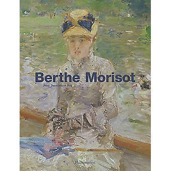 Berthe Morisot by Jean Dominique Rey - Sylvie Patry - 9782080301680 B