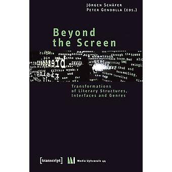 Beyond the Screen - Transformations of Literary Structures - Interface