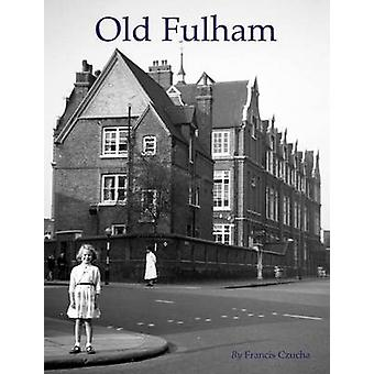 Old Fulham by Francis Czucha - 9781840336450 Book