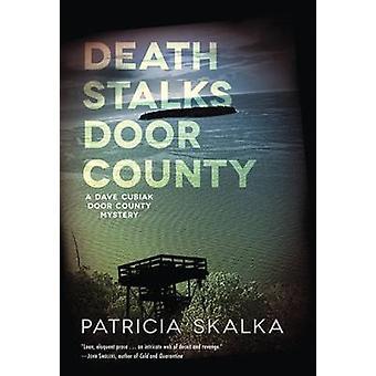 Död stjälkar dörren County - ett Dave Cubiak Door County mysterium av Patric