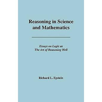 Reasoning in Science and Mathematics by Epstein & Richard L