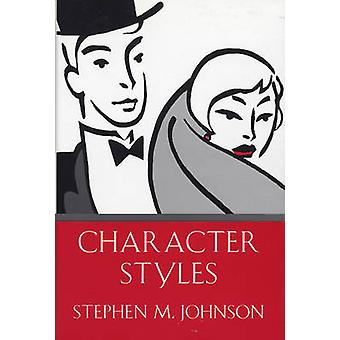 Character Styles by Stephen M Johnson