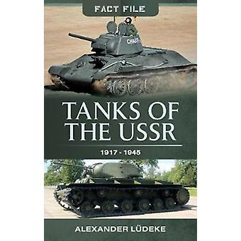 Tanks of the USSR 19171945 by Alexander Ludeke
