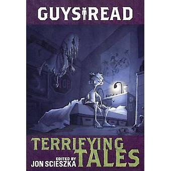 Terrifying Tales by Jon Scieszka - Adam Gidwitz - R L Stine - Dav Pil