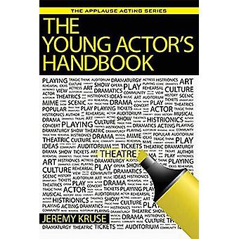 The Young Actors Handbook by Kruse & Jeremy