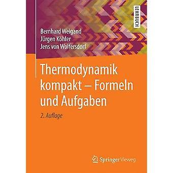 Thermodynamik kompakt  Formeln und Aufgaben by Weigand & Bernhard