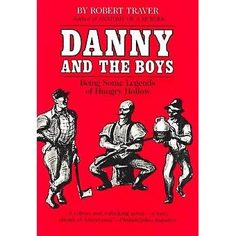Danny and the Boys Being Some Legends of Hungry Hollow by Traver & Robert