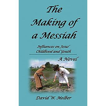 The Making of a Messiah by Melber & David W.