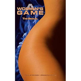 A Womans Game The Sequel by Pinderhughes & Paula McCoy