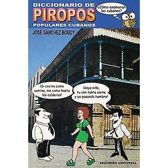 DICCIONARIO DE PIROPOS POPULARES CUBANOS by Snchez Boudy & Jos