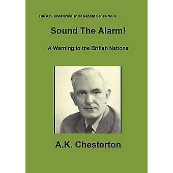 Sound The Alarm by Chesterton & A.K.