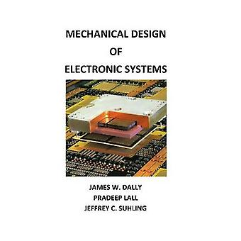 Mechanical Design of Electronic Systems by Dally & James W