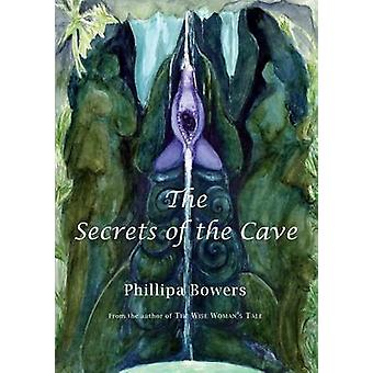 The Secrets of the Cave by Bowers & Phillipa