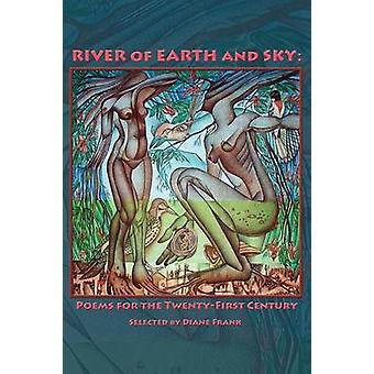 River of Earth and Sky Poems for the 21st Century by Frank & Diane