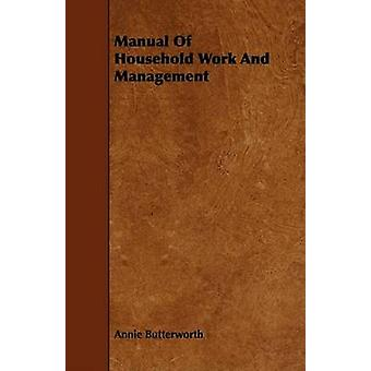 Manual Of Household Work And Management by Butterworth & Annie