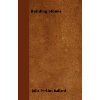 Building Stones by Ballard & Julia Perkins