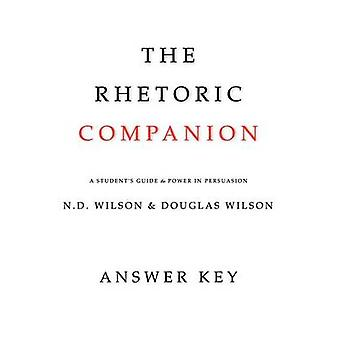 The Rhetoric Companion A Students Guide to Power in Persuasion by Wilson & Douglas
