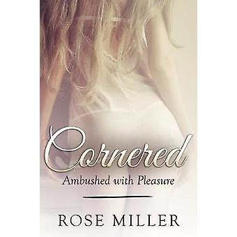 Cornered by Miller & Rose