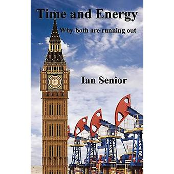 Time and Energy Understanding Human Behaviour Past Present and Future by Senior & Ian