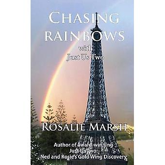 Chasing Rainbows with Just Us Two by Marsh & Rosalie