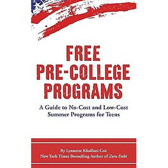Programmes gratuits PreCollegeA Guide to NoCost and LowCost Summer Programs for Teens par KhalfaniCox et Lynnette