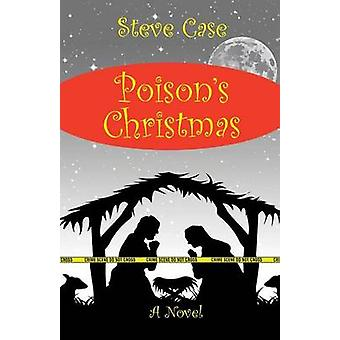 Poisons Christmas by Case & Steven L.