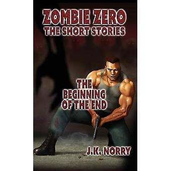 The Beginning of the End by Norry & J.K.