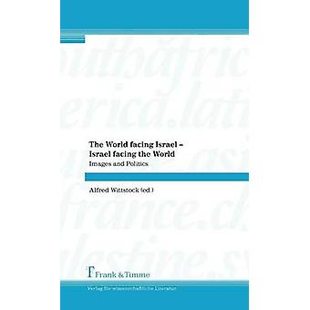 The World facing Israel  Israel facing the World by Wittstock & Alfred
