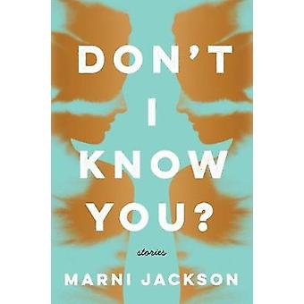 Dont I Know You by JACKSON & MARNI