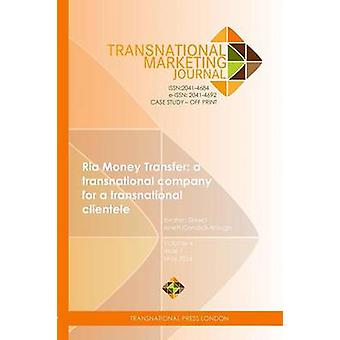 Ria Money Transfer a transnational company for a transnational clientele by Sirkeci & Ibrahim