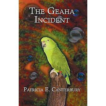 The Geaha Incident by Canterbury & Patricia E.