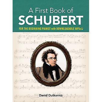 First Book of Schubert by David Dutkanicz